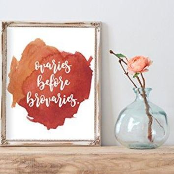 Watercolor Feminist Wall Decor | Ovaries Before Brovaries | Art Print | Poster