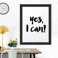 Motivational Art, Yes I Can, Art Print, Typography Design, Inspirational Quote, Quote Art Print, Black And White Art, Inspirational Print