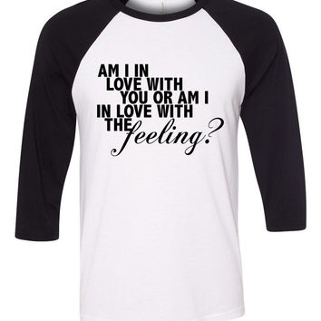 "Justin Bieber / Halsey ""The Feeling - Am I in love with you or am I in love with the feeling?"" Baseball Tee"