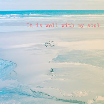 IT IS WELL Beach photography dreamy light, turquoise aqua red art print, expression It is well with my soul, inspirational nature prints
