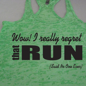 Wow! I Really Regret That RUN. Womens Running Tank Top. Motivational. Fitness. Workout. Marathon. 5K. 10K. Half Marathon WorkItWear