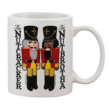The Nutcracker and Nutbrotha Printed 11oz Coffee Mug by TooLoud
