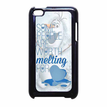 Some People Are Worth Melting For Olaf Funny Quote iPod Touch 4th Generation Case