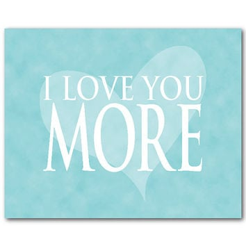 Kids Wall Art - Typography wall art - I love you more - inspirational print - Perfect for nursery - Valentine's Day Gift - choose your color