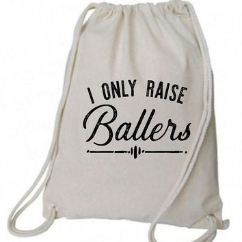 "Drawstring Gym Bag  ""I Only Raise Ballers""  Funny Workout Squatting Gift"