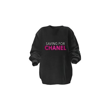 Womens Crew Neck- Saving For Chanel