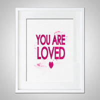 Watercolor Art You are Loved Modern 5x7 8x10 11x14 Wall Art DecorLoved Illustration Art Wall Hanging Print  You Are Loved Message