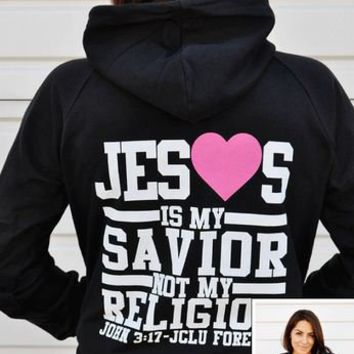 Jesus is my Savior not my religion zip hoodie
