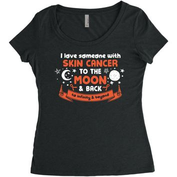 I Love Someone with Skin Cancer to The Moon and Back to Infinity Women's Triblend Scoop T-shirt