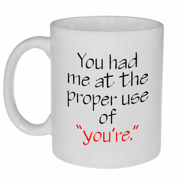 Proper Use of You're Coffee or Tea  Mug