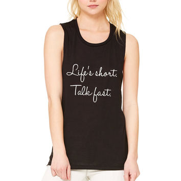 "Gilmore Girls ""Life's Short. Talk Fast."" Muscle Tee"