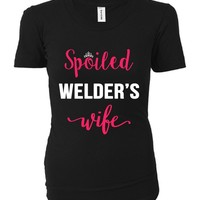 Spoiled Welder's Wife. Cool Gift - Ladies T-shirt