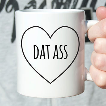 Anniversary Gifts for Men Anniversary Gifts for Boyfriend Gift Girlfriend Birthday Gift for Boyfriend Mug Wife Dat Ass Mens Coffee Mug