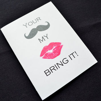 Your mustache my lips bring it! Valentine Day card Romance Card dirty card anniversary card Love card funny love cards lets get naked