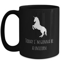Today I'm Gonna Be A Unicorn   Cute Gift for Her Daughter Wife Mom Teen