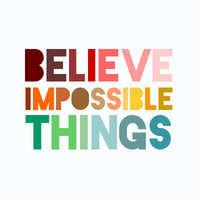Impossible Things Print - Lewis Carroll Quote - Through the looking glass