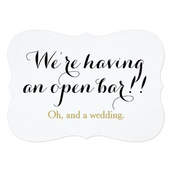 We're having an open bar oh and a wedding funny card