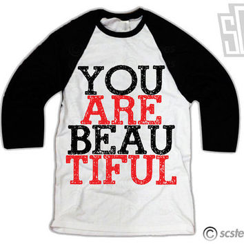 You Are Beautiful Baseball Tee Shirt 068