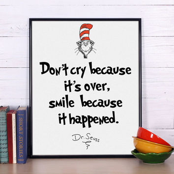 Motivational Quote Print, Dr Seuss, Inspirational Quote, Printable Quote Poster, Don't cry because it's over