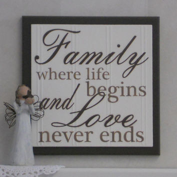 Family Where Life Begins and Love Never Ends - Wooden Plaque Sign - Painted Chocolate Brown