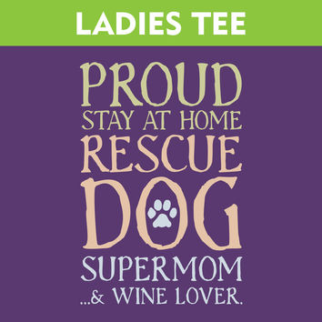 Stay At Home Rescue Dog Supermom T-Shirt
