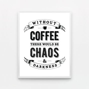 Coffee Print Funny Kitchen Art - Kitchen Print - Kitchen Poster Kitchen Typography Print - Kitchen Coffee Typography Poster Coffee Good Idea