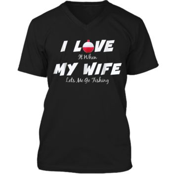 I love when my wife lets me go fishing fun husband gift Mens Printed V-Neck T