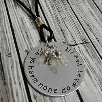 Wiccan Rede With Quartz Crystal  / An ye harm none do what ye will / Wiccan Jewelry / Pagan / Wicca Necklace / Wicca Rede