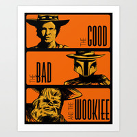 The Good, the bad and the wookiee Art Print by MeleeNinja
