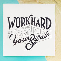 WORK hard IDOLS and RIVALS - blank notebook journal sketchbook