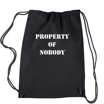 Property Of Nobody Drawstring Backpack