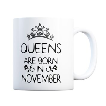 November Birthday Gift Queens Are Born 11 oz Coffee Mug Ceramic Coffee and Tea Cup