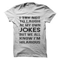 I'm Hilarious T-Shirt