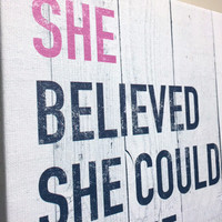 Canvas Art Quote: She Believed She Could So She Did