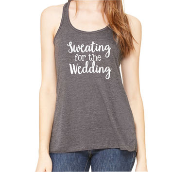 Sweating For The Wedding Flowy Tank