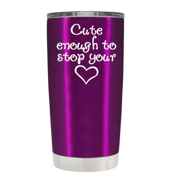 Cute Enough to Stop on Translucent Raspberry 20 oz Tumbler Cup