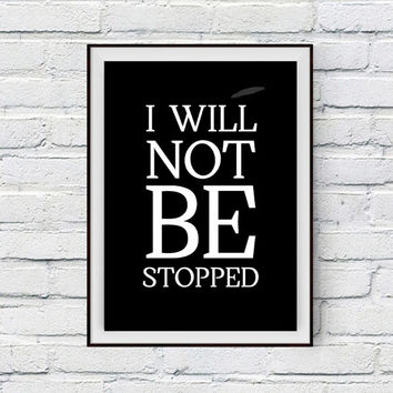 Workout Quote, I will not be stopped, Workout motivation, Fitness, Cross Fit, Body Weight Loss Motivational Quote Print, Digital download