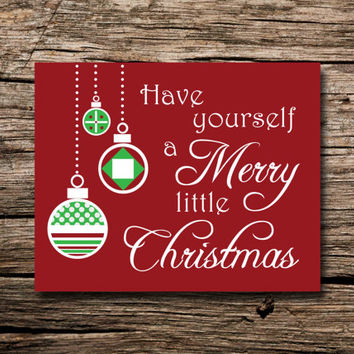 Have yourself a Merry little Christmas- printable poster - wall art