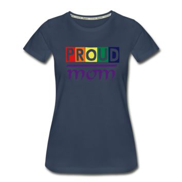 "Women's ZMK Style Premium Organic T-Shirt LGBTQ ""PROUD MOM"" (S-3XL) Blue"