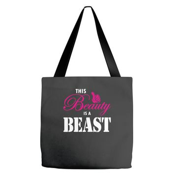 This Beauty Is A Beast Tote Bags