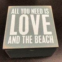 """All You Need Is Love And The Beach 4"""" Wood Box - Coastal Gifts & Decor"""