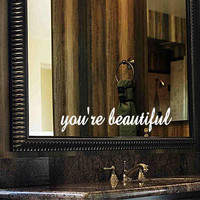 You're beautiful mirror vinyl decal by mtcvinyl on Etsy