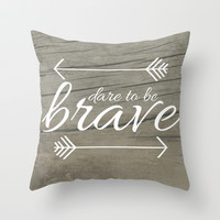 Dare to be Brave Throw Pillow by Mockingbird Avenue