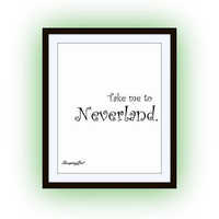 Peter Pan Quotes, Printable Wall Art, Kids home decor, Children room decal, Nursery Quote decals, Walt Disney Movie, take me to neverland