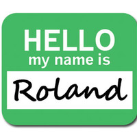 Roland Hello My Name Is Mouse Pad