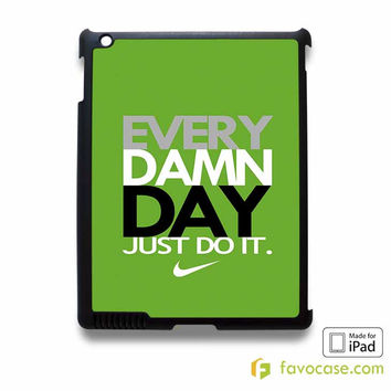 EVERY DAMN DAY 5 Nike Just Do It  iPad 2 3 4 5 Air Mini Case Cover