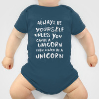 Always be yourself. Unless you can be a unicorn, then always be a unicorn. Onesuit by WEAREYAWN