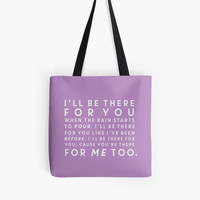 Friends I'll Be There For You Typography Tv Show Inspired Tote Bag Gifts For Her Birthday Gift Book Bag Best Friend Gift Bridesmaid Gift