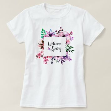 Welcome Spring T-Shirt