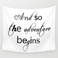 And So The Adventure Begins Wall Tapestry by White Print Design